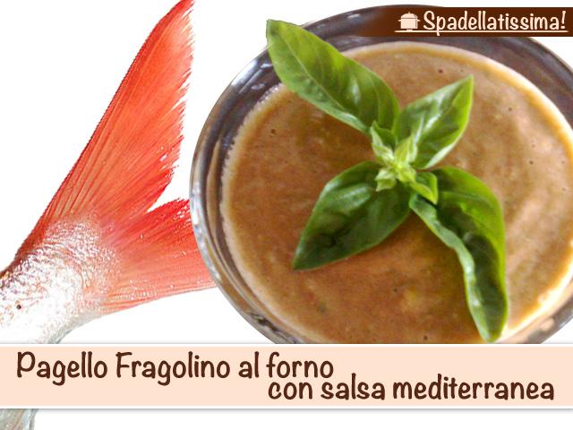 Pagello Fragolino al forno con salsa mediterranea