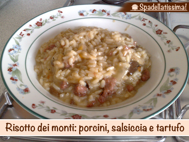 Risotto dei monti: porcini, salsiccia e tartufo