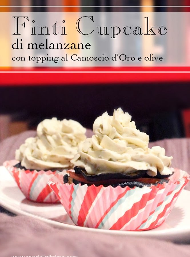 Finti cupcake di melanzane e Camoscio d'Oro