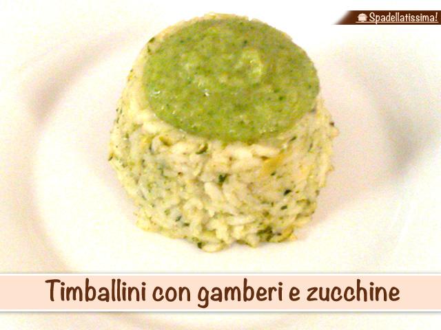 Timballini con gamberi e zucchine