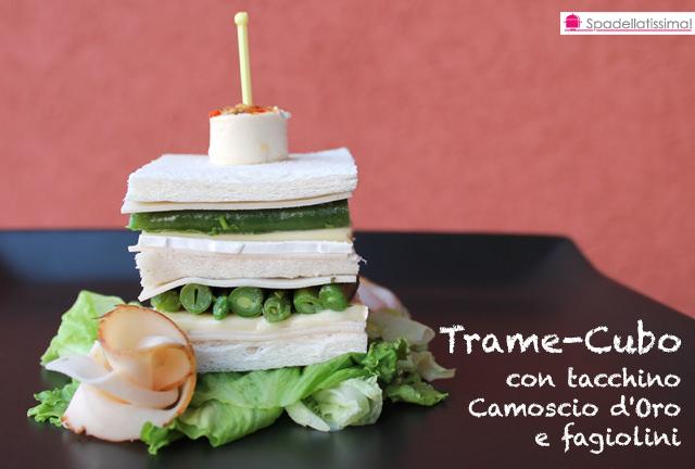"""""""Trame-Cubo"""" con tacchino, Camoscio d'Oro e fagiolini"""