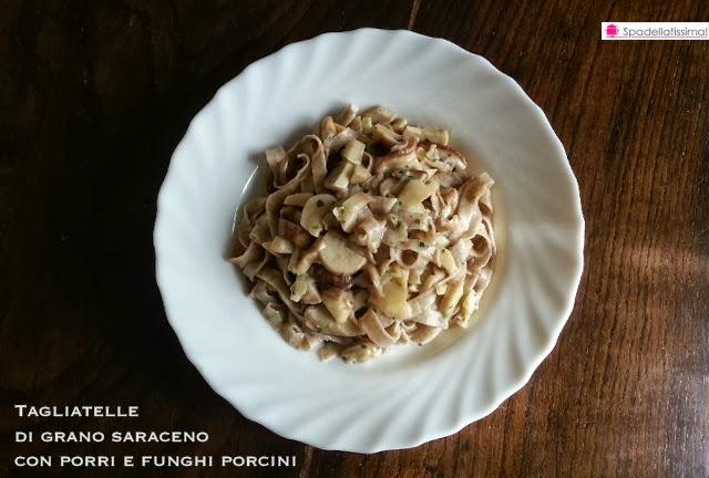 Tagliatelle di grano saraceno con porri e funghi porcini (senza glutine)