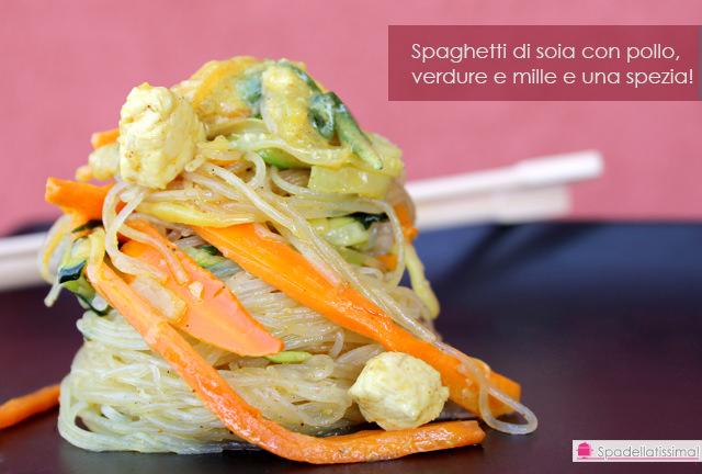 Spaghetti di soia con pollo, verdure e mille e una spezia!