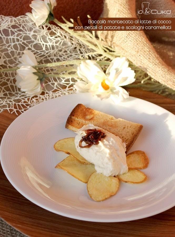 io&Cukò: Baccalà mantecato al latte di cocco con petali di patate e scalogni caramellati