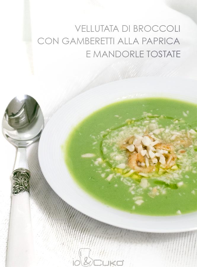 io&Cukò: vellutata di broccoli con gamberetti alla paprica
